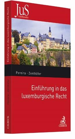 Abbildung von Pereira / Zenthöfer | Einführung in das luxemburgische Recht | 2017 | Band 202