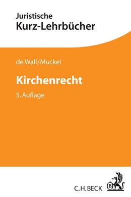 Abbildung von de Wall / Muckel   Kirchenrecht   5., neu bearbeitete Auflage   2017   Ein Studienbuch