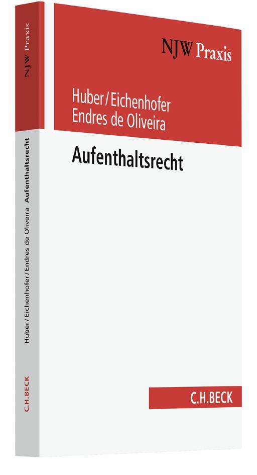 Aufenthaltsrecht | Huber / Eichenhofer / Endres de Oliveira, 2017 | Buch (Cover)