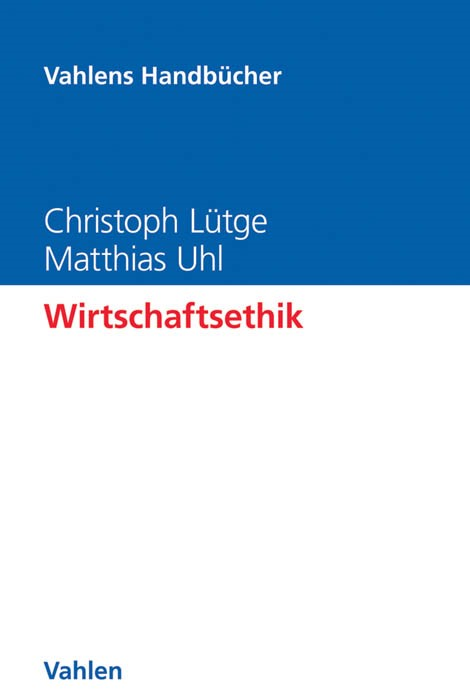 Wirtschaftsethik | Lütge / Uhl, 2017 | Buch (Cover)