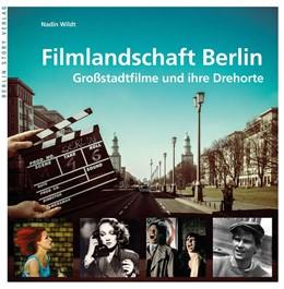 Abbildung von Wildt | Filmlandschaft Berlin | 2016 | Großstadtfilme und ihre Drehor...