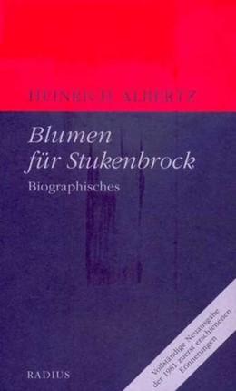 Abbildung von Albertz   Blumen für Stukenbrock   ungekürzte, durchgesehene Neuausgabe   2016   Biographisches