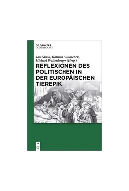 Abbildung von Glück / Lukaschek / Waltenberger   Reflexionen des Politischen in der europäischen Tierepik   2016