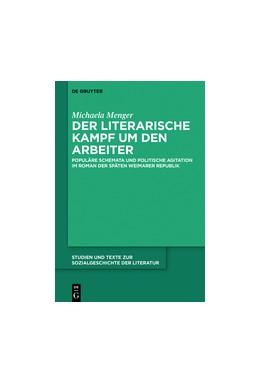Abbildung von Menger   Der literarische Kampf um den Arbeiter   2016   Populäre Schemata und politisc...   145