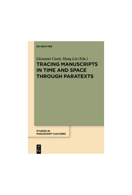 Abbildung von Ciotti / Lin | Tracing Manuscripts in Time and Space through Paratexts | 2016 | Perspectives from Paratexts | 7