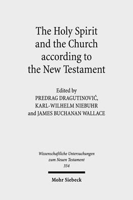 Abbildung von Dragutinovic / Niebuhr / Wallace | The Holy Spirit and the Church according to the New Testament | 2016 | Sixth International East-West ... | 354