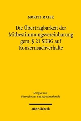Abbildung von Maier | Die Übertragbarkeit der Mitbestimmungsvereinbarung gem. § 21 SEBG auf Konzernsachverhalte | 1. Auflage | 2016 | beck-shop.de