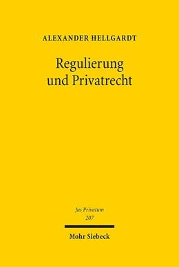 Abbildung von Hellgardt | Regulierung und Privatrecht | 1. Auflage | 2016 | 207 | beck-shop.de