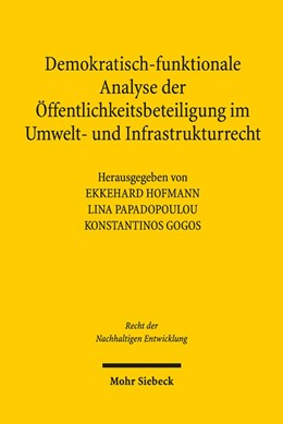 Abbildung von Hofmann / Papadopoulou / Gogos   Demokratisch-funktionale Analyse der Öffentlichkeitsbeteiligung im Umwelt- und Infrastrukturrecht   2016   15
