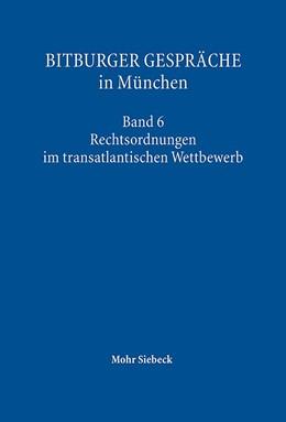 Abbildung von Gesellschaft f. Rechtspol. Trier / Institut f. Rechtspolitik, Univ. Trier | Bitburger Gespräche in München | 2016 | Band 6: Rechtsordnungen im tra... | 6