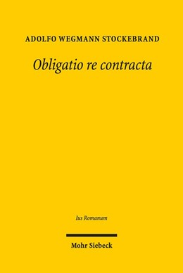 Abbildung von Wegmann Stockebrand | Obligatio re contracta | 1. Auflage | 2017 | 4 | beck-shop.de