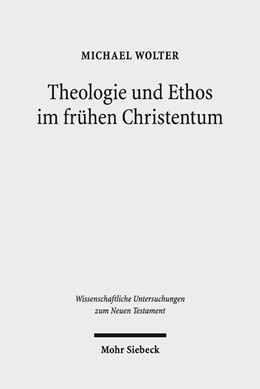 Abbildung von Wolter | Theologie und Ethos im frühen Christentum | 2009; unveränderte Studienausgabe | 2017 | Studien zu Jesus, Paulus und L... | 236