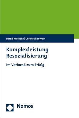 Abbildung von Maelicke / Wein | Komplexleistung Resozialisierung | 1. Auflage | 2016 | beck-shop.de