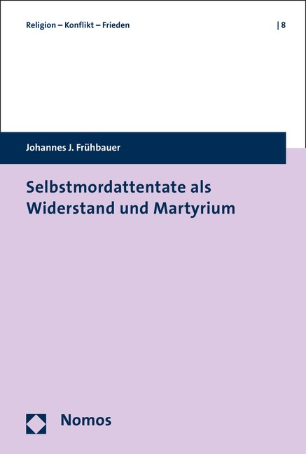 Abbildung von Frühbauer | Selbstmordattentate als Widerstand und Martyrium | 2020
