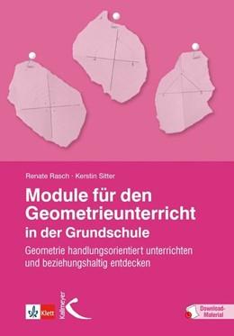 Abbildung von Rasch / Sitter | Module für den Geometrieunterricht in der Grundschule | 1. Auflage | 2016 | beck-shop.de