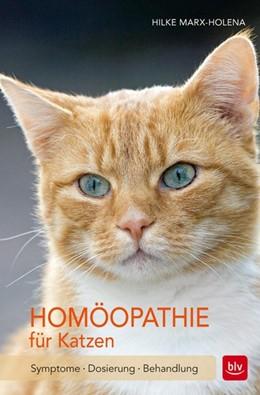 Abbildung von Marx-Holena   Homöopathie für Katzen   6. Auflage, Nachdruck   2016   Symptome · Dosierung · Behandl...
