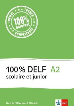 Abbildung von 100% DELF A2 - Version scolaire et junior. Livre de l'élève | 1. Auflage | 2016 | beck-shop.de