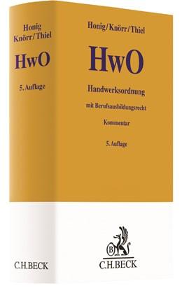 Abbildung von Honig / Knörr / Thiel | Handwerksordnung: HwO | 5. Auflage | 2017 | mit Berufsausbildungsrecht