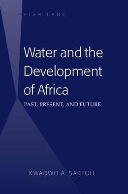 Abbildung von Sarfoh   Water and the Development of Africa   2016   Past, Present, and Future