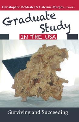 Abbildung von McMaster / Murphy   Graduate Study in the USA   2016   Surviving and Succeeding