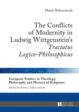 Abbildung von Dobrzeniecki | The Conflicts of Modernity in Ludwig Wittgenstein's «Tractatus Logico-Philosophicus» | 2016 | 12