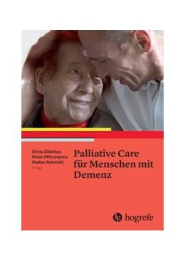 Abbildung von Dibelius / Offermanns | Palliative Care für Menschen mit Demenz | 1. Auflage | 2016 | beck-shop.de