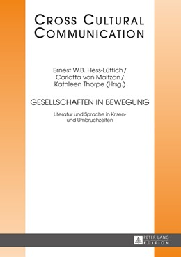 Abbildung von Hess-Lüttich / von Maltzan / Thorpe | Gesellschaften in Bewegung | 2016 | Literatur und Sprache in Krise...
