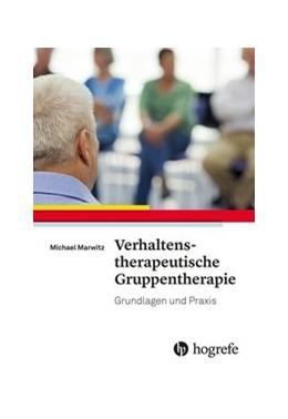 Abbildung von Marwitz | Verhaltenstherapeutische Gruppentherapie | 2016 | Grundlagen und Praxis