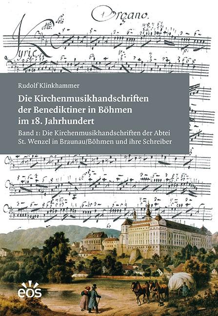 Abbildung von Klinkhammer | Die Kirchenmusikhandschriften der Benediktiner in Böhmen im 18. Jahrhundert | 2016