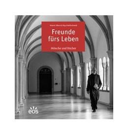 Abbildung von Albert / Schellschmidt | Freunde fürs Leben | 2016 | Mönche und Bücher