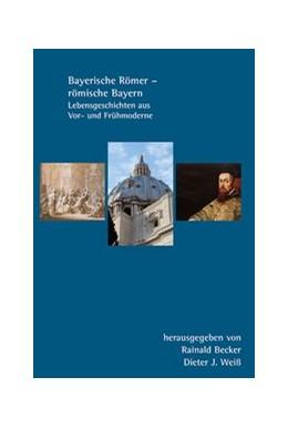 Abbildung von Weiß / Becker | Bayerische Römer - römische Bayern | 1. Auflage | 2016 | 2 | beck-shop.de