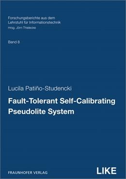 Abbildung von Patiño-Studencki / Thielecke | Fault-Tolerant Self-Calibrating Pseudolite System. | 1. Auflage | 2016 | beck-shop.de