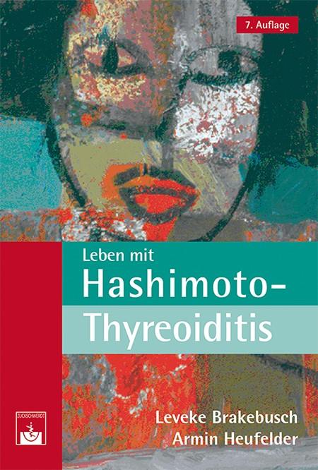Leben mit Hashimoto-Thyreoiditis | Brakebusch / Heufelder, 2016 | Buch (Cover)