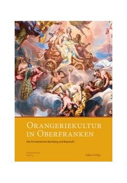Abbildung von Orangeriekultur in Oberfranken   2016   Die Fürstentümer Bamberg und B...   13