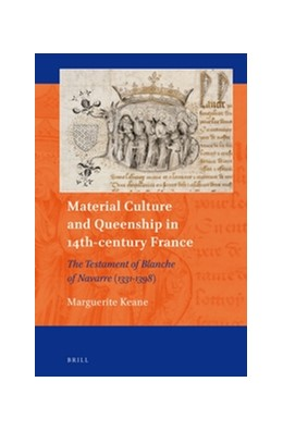 Abbildung von Keane | Material Culture and Queenship in 14th-century France | 2016 | The Testament of Blanche of Na... | 5