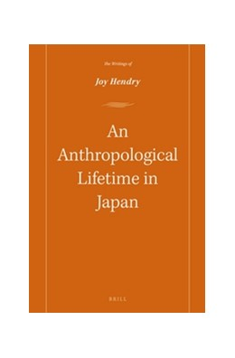 Abbildung von Hendry | An Anthropological lifetime in Japan | 2016 | The Writings of Joy Hendry | 8