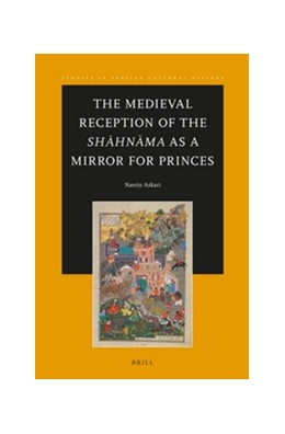 Abbildung von Askari | The Medieval Reception of the Shahnama as a Mirror for Princes | 2016 | 09