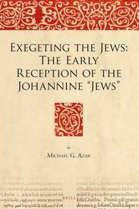 "Abbildung von Azar | Exegeting the Jews: The Early Reception of the Johannine ""Jews"" | 2016"
