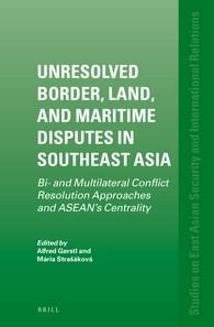 Abbildung von Gerstl / Strašáková | Unresolved Border, Land and Maritime Disputes in Southeast Asia | 2016