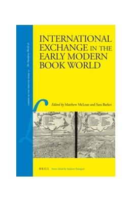 Abbildung von McLean / Barker | International Exchange in the Early Modern Book World | xxii, 383 pp. With 41 illustrations. FC: 227, 229, 308 & 336 | 2016 | 51