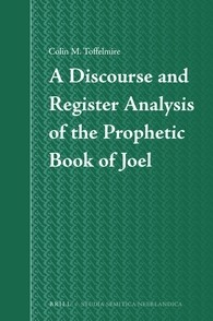 Abbildung von Toffelmire | A Discourse and Register Analysis of the Prophetic Book of Joel | x, 231 pp., index | 2016