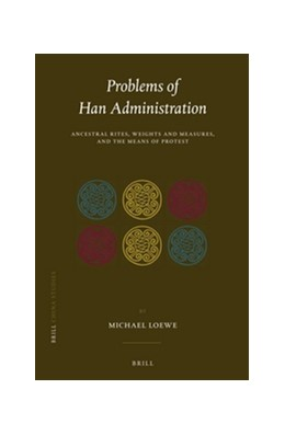 Abbildung von Loewe   Problems of Han Administration   2016   Ancestral Rites, Weights and M...   33