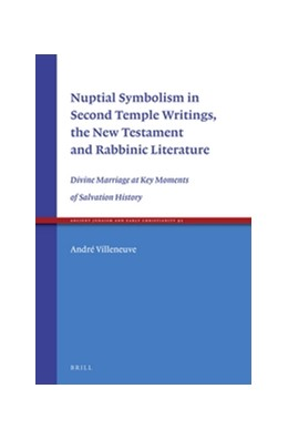 Abbildung von Villeneuve | Nuptial Symbolism in Second Temple Writings, the New Testament and Rabbinic Literature | 2016 | Divine Marriage at Key Moments... | 92