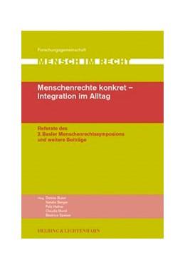 Abbildung von Menschenrechte konkret - Integration im Alltag | 2005 | Referate des 2. Basler Mensche...