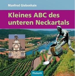 Abbildung von Giebenhain | Kleines ABC des unteren Neckartals | 2016 | von Lauffen bis Mannheim