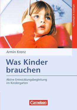 Abbildung von Krenz   Psychologie & Soziologie: Was Kinder brauchen   9. Auflage   2015   Aktive Entwicklungsbegleitung ...