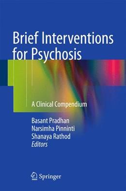 Abbildung von Pradhan / Pinninti / Rathod | Brief Interventions for Psychosis | 1st ed. 2016 | 2016 | A Clinical Compendium