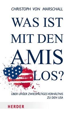 Abbildung von Marschall | Was ist mit den Amis los? | 1. Auflage | 2016 | Über unser zwiespältiges Verhä...