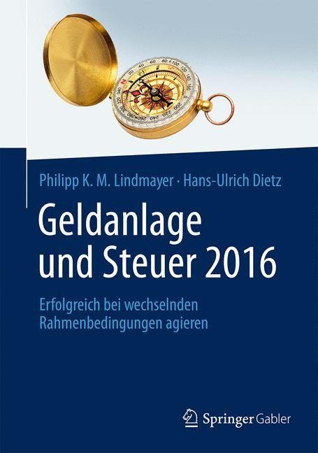 Geldanlage und Steuer 2016 | Lindmayer / Dietz, 2016 | Buch (Cover)