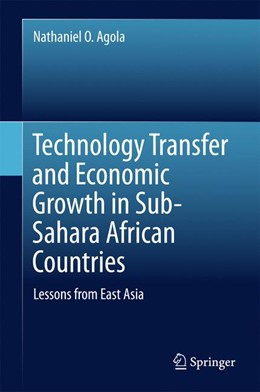Abbildung von Agola | Technology Transfer and Economic Growth in Sub-Sahara African Countries | 1. Auflage | 2016 | beck-shop.de
